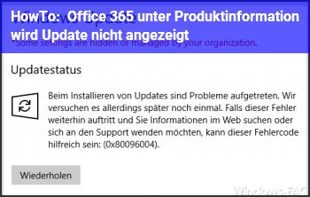 HowTo Office 365 unter Produktinformation wird Update nicht angezeigt