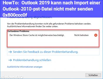 HowTo Outlook 2019 kann nach Import einer Outlook-2010-pst-Datei nicht mehr senden (0x800ccc0f)