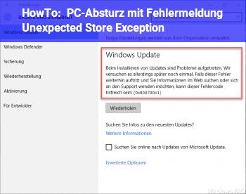 "HowTo PC-Absturz mit Fehlermeldung ""Unexpected Store Exception"""