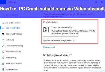HowTo PC Crash sobald man ein Video abspielt?