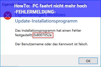 HowTo PC fährt nicht mehr hoch -FEHLERMELDUNG-