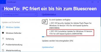 HowTo PC friert ein bis hin zum Bluescreen