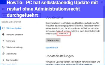 HowTo PC hat selbstständig Update mit restart ohne Administrationsrecht durchgeführt.