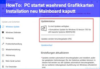 HowTo PC startet während Grafikkarten Installation neu. Mainboard kaputt?