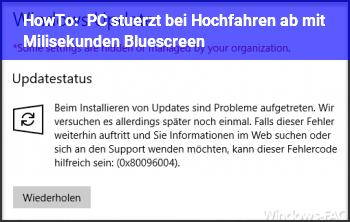HowTo PC stürzt bei Hochfahren ab mit Milisekunden Bluescreen