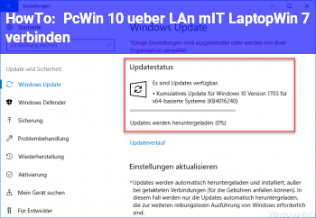 HowTo Pc(Win 10)  über LAn mIT Laptop(Win 7)  verbinden