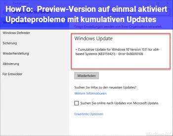 HowTo Preview-Version auf einmal aktiviert, Updateprobleme mit kumulativen Updates