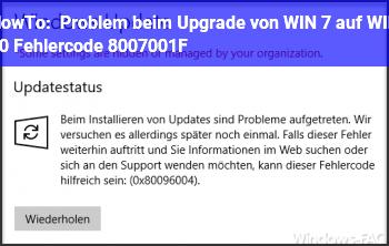 HowTo Problem beim Upgrade von WIN 7 auf WIN 10. Fehlercode:  8007001F