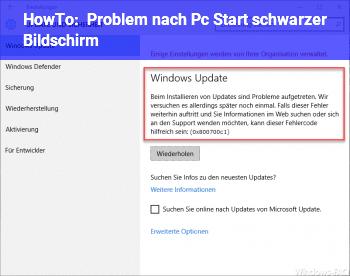 HowTo Problem nach Pc Start schwarzer Bildschirm