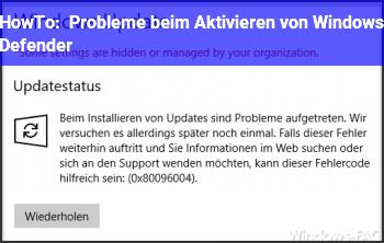 HowTo Probleme beim Aktivieren von Windows Defender