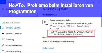 HowTo Probleme beim Installieren von Programmen