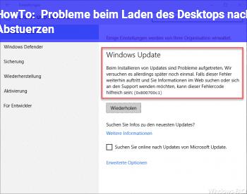 HowTo Probleme beim Laden des Desktops nach Abstürzen