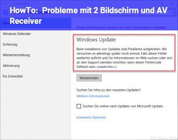 HowTo Probleme mit 2. Bildschirm und AV Receiver
