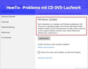 HowTo Probleme mit CD-/DVD-Laufwerk