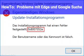 HowTo Probleme mit Edge und Google Suche