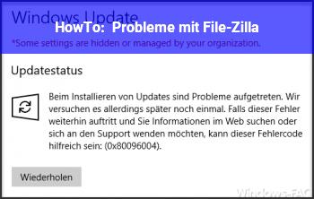HowTo Probleme mit File-Zilla