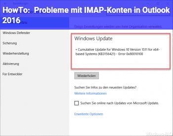 HowTo Probleme mit IMAP-Konten in Outlook 2016