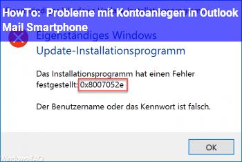 HowTo Probleme mit Kontoanlegen in Outlook Mail Smartphone