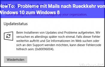 HowTo Probleme mit Mails nach Rückkehr vom Windows 10 zum Windows 8