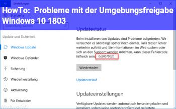 HowTo Probleme mit der Umgebungsfreigabe (Windows 10 1803)