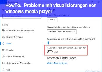 HowTo Probleme mit visualisierungen von windows media player !