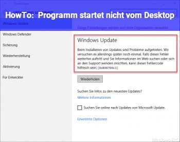 HowTo Programm startet nicht vom Desktop