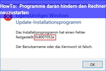 HowTo Programme daran hindern, den Rechner neuzustarten