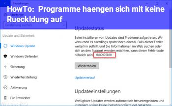 """HowTo Programme hängen sich mit """"keine Rückldung"""" auf"""