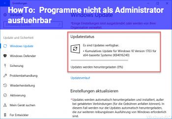 HowTo Programme nicht als Administrator ausführbar