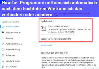 HowTo Programme öffnen sich automatisch nach dem hochfahren. Wie kann ich das verhindern oder ändern?