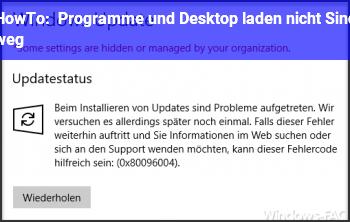 HowTo Programme und Desktop laden nicht / Sind weg