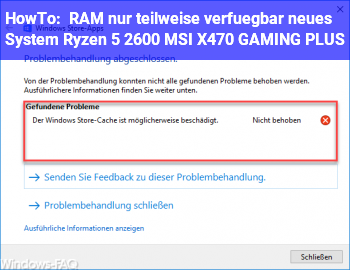 HowTo RAM nur teilweise verfügbar, neues System Ryzen 5 2600, MSI X470 GAMING PLUS