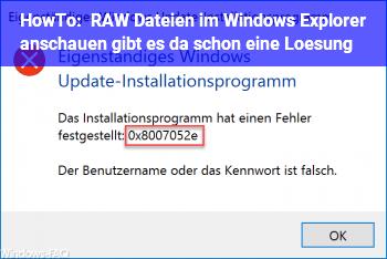 HowTo RAW Dateien im Windows Explorer anschauen, gibt es da schon eine Lösung?