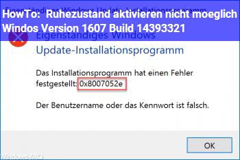 HowTo Ruhezustand aktivieren nicht möglich Windos Version 1607 Build 14393.321