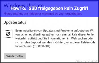 HowTo SSD freigegeben, kein Zugriff