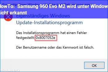 HowTo Samsung 960 Evo M2 wird unter Windows nicht erkannt