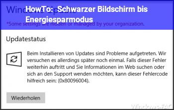 HowTo Schwarzer Bildschirm bis Energiesparmodus