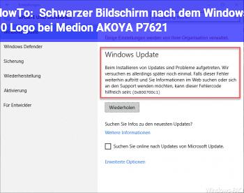 HowTo Schwarzer Bildschirm nach dem Windows 10 Logo bei Medion AKOYA P7621