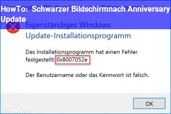 HowTo Schwarzer Bildschirmnach Anniversary Update