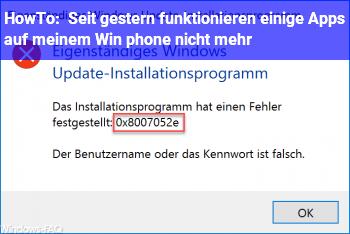 HowTo Seit gestern funktionieren einige Apps auf meinem Win phone nicht mehr