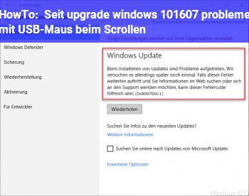 HowTo Seit upgrade windows 10/1607 probleme mit USB-Maus beim Scrollen