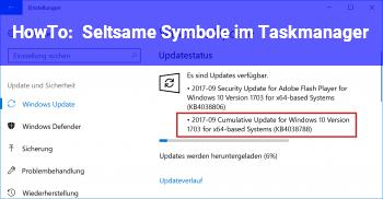 HowTo Seltsame Symbole im Taskmanager