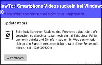 HowTo Smartphone Videos ruckeln bei Windows 10
