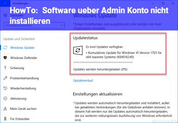 HowTo Software über Admin Konto nicht installieren