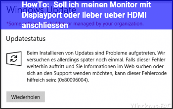 HowTo Soll ich meinen Monitor mit Displayport oder lieber über HDMI anschließen?