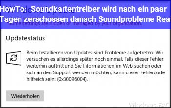 HowTo Soundkartentreiber wird nach ein paar Tagen zerschossen, danach Soundprobleme. (Real)