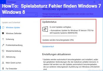 HowTo Spielabsturz Fehler finden Windows 7, Windows 8