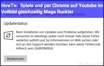 HowTo Spiele und per Chrome auf Youtube im Vollbild gleichzeitig = Mega Ruckler