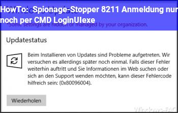HowTo Spionage-Stopper – Anmeldung nur noch per CMD LoginUI.exe