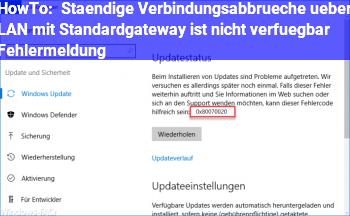 """HowTo Ständige Verbindungsabbrüche über LAN mit """"Standardgateway ist nicht verfügbar"""" Fehlermeldung"""